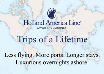 Holland America Line: Trips of a Lifetime